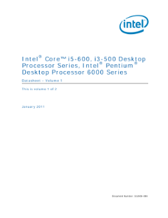 Intel® Core™ i5-600, i3-500 Desktop Processor Series, Intel® Pentium® Desktop Processor 6000 Series Datasheet, vol 1